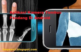 Aplikasi Kamera Tembus Pandang di Android