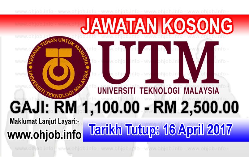 Jawatan Kerja Kosong UTM - Universiti Teknologi Malaysia logo www.ohjob.info april 2017