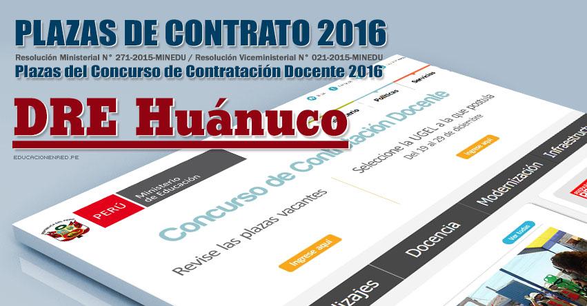 DRE Huánuco: Plazas Vacantes Contrato Docente 2016 (.PDF) www.drehuanuco.gob.pe