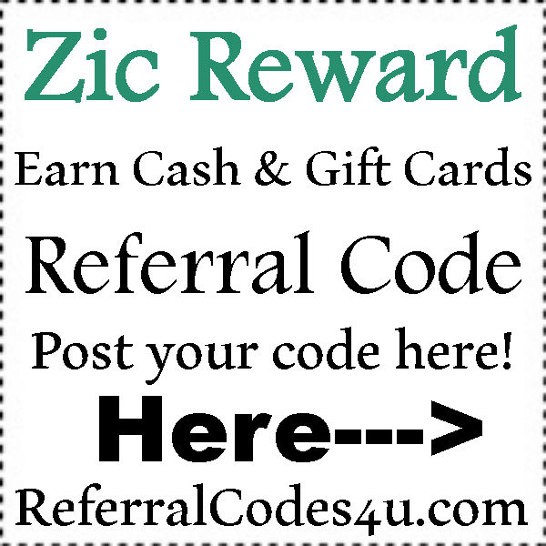 Zic Reward App Referral ID 2016-2017, Zic Reward Refer A Friend, Zic Reward Reviews