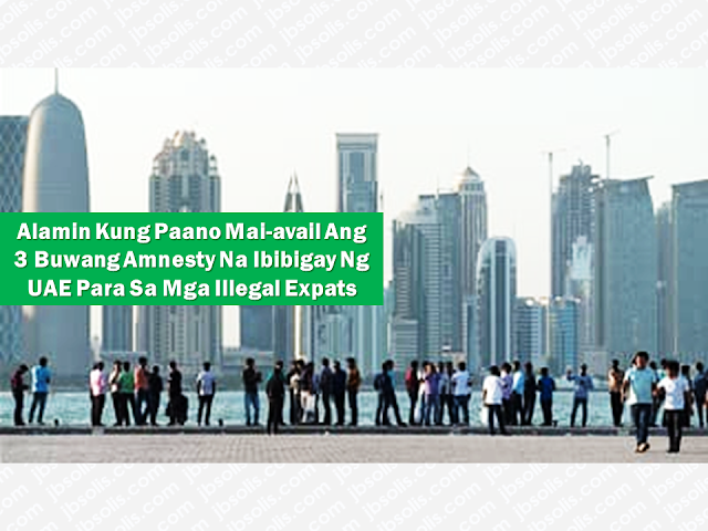 How To Avail The 3-Month Amnesty For Overstaying Expats In The UAE