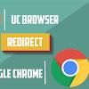 Terbukti Berhasil, Cara Redirect Otomatis Dari UC Browser ke Google Chrome