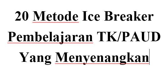 20 Metode Ice Breaker Pembelajaran TK/PAUD Yang Menyenangkan