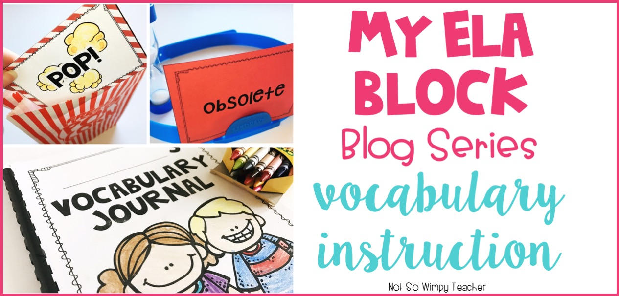 Diary Of A Not So Wimpy Teacher My Ela Block Vocabulary Instruction