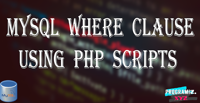 MySQL WHERE Clause Using PHP Scripts