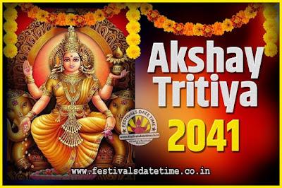 2041 Akshaya Tritiya Pooja Date and Time, 2041 Akshaya Tritiya Calendar