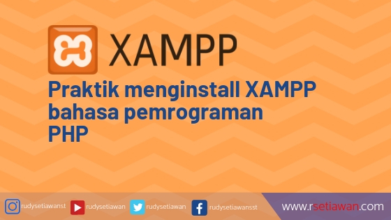 Praktik menginstall XAMPP bahasa pemrograman PHP