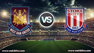 مشاهدة مباراة ستوك سيتي و وست هام يونايتد Stoke City FC vs West Ham United  في الدوري الانجليزي بث مباشر