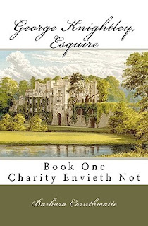 Book cover: George Knightley, Esquire; Book 1, Charity Envieth Not by Barbara Cornthwaite