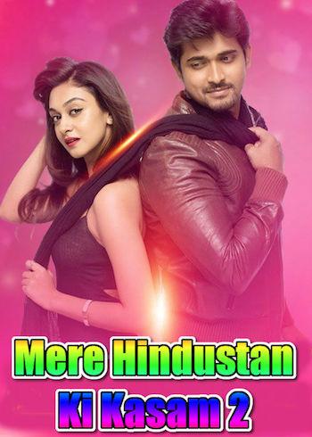 Mere Hindustan Ki Kasam 2 2019 Hindi Dubbed Full Movie Download
