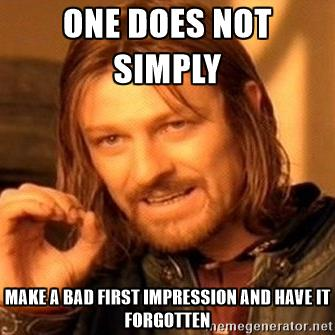 Image result for good first impression meme
