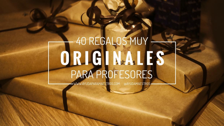 Ayuda Para Maestros 40 Regalos Muy Originales Para Profesores