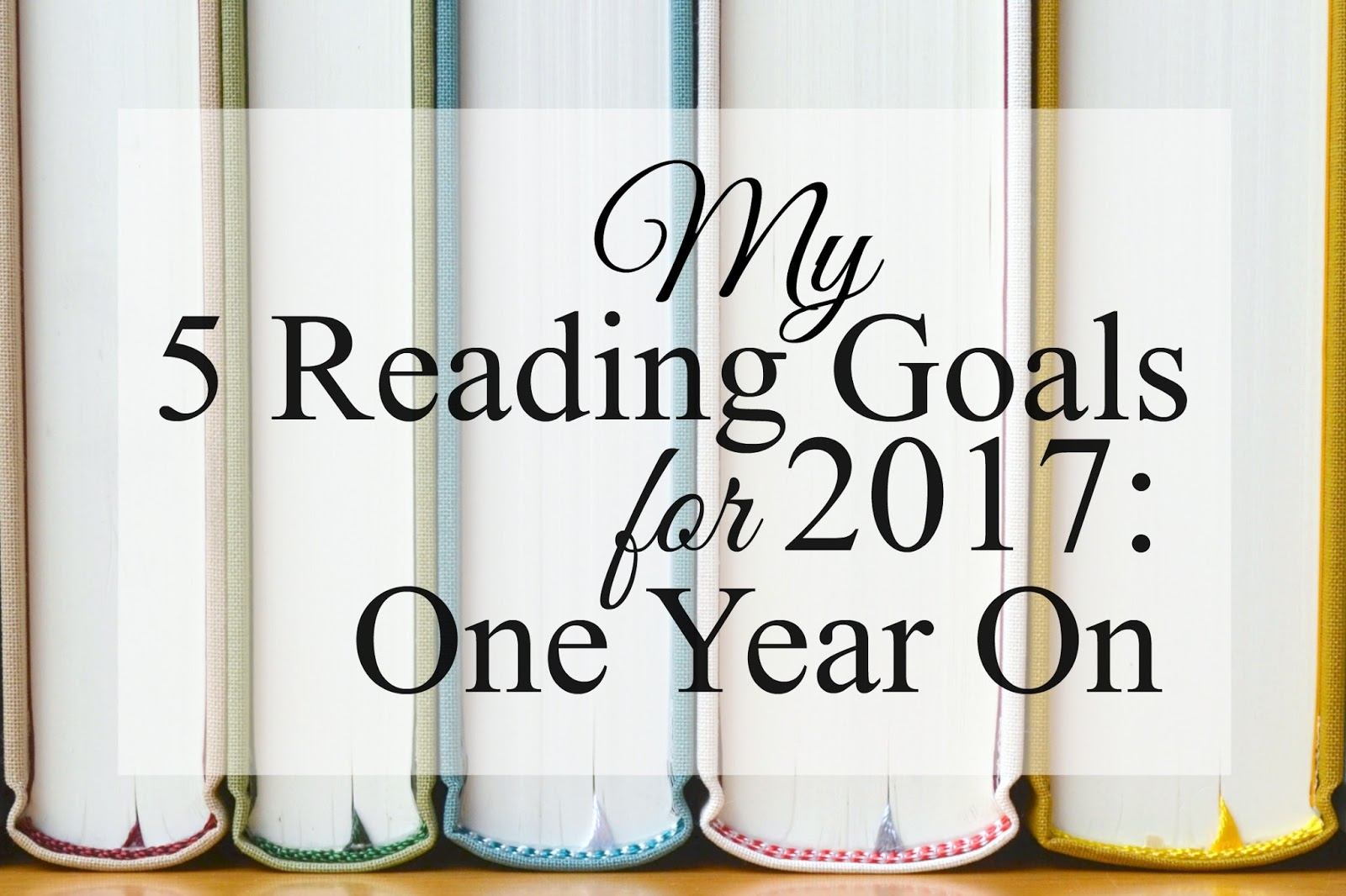 My 5 Reading Goals for 2017: One Year On!