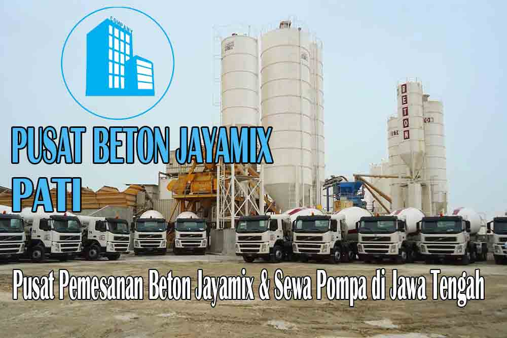HARGA BETON JAYAMIX PATI JAWA TENGAH PER M3 TERBARU 2020