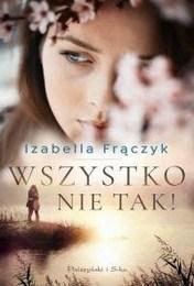 http://lubimyczytac.pl/ksiazka/4857827/wszystko-nie-tak