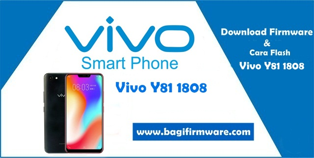 Firmware dan Cara Flash Vivo Y81 (1808) PD1732F