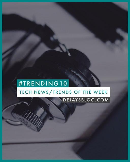 #TRENDING10 - Top 10 Tech News / Trends of the Week #9