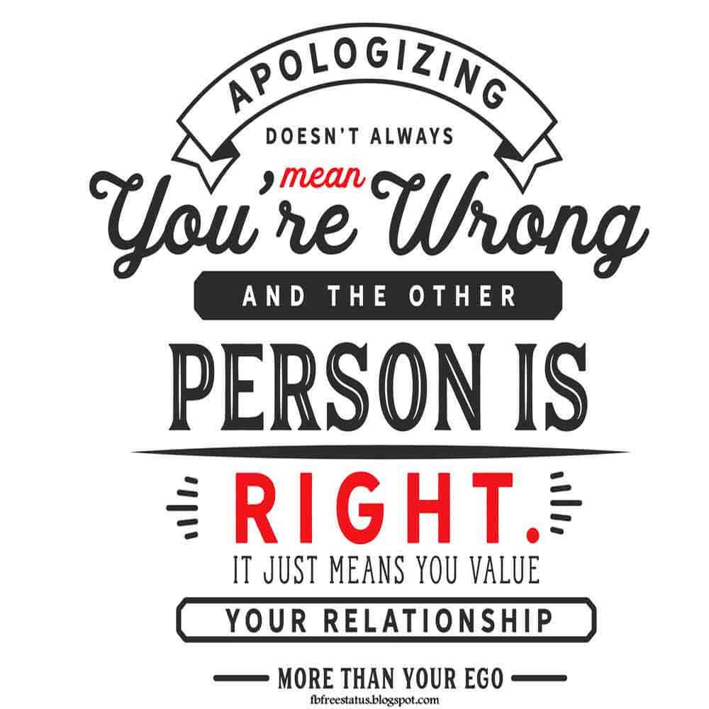 'Apologizing does not always mean you're wrong and the other person is right. It just means you value your relationship more than your ego.' - Mark Matthews Quote