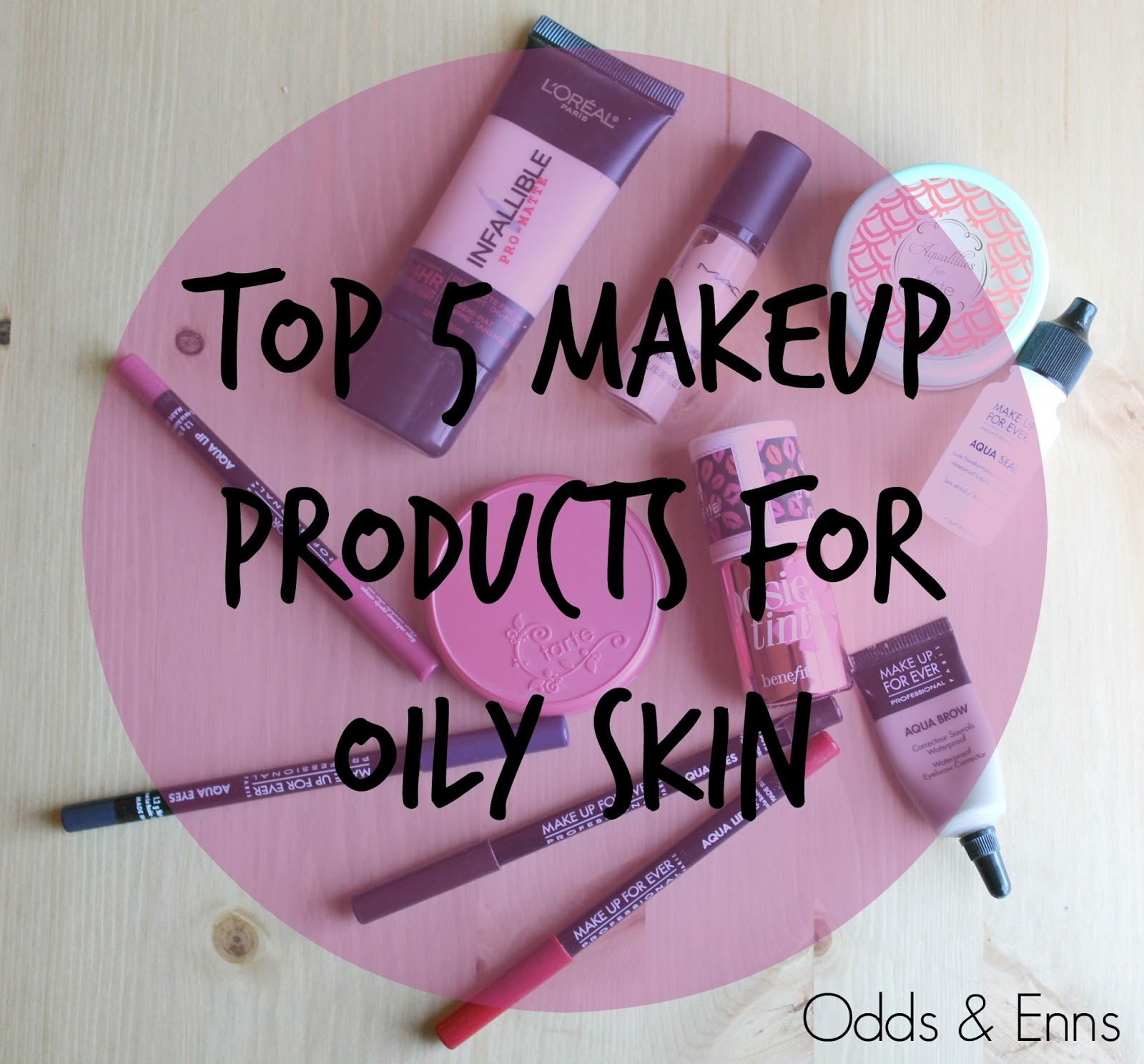 Top 5 Makeup Products for Oily Skin