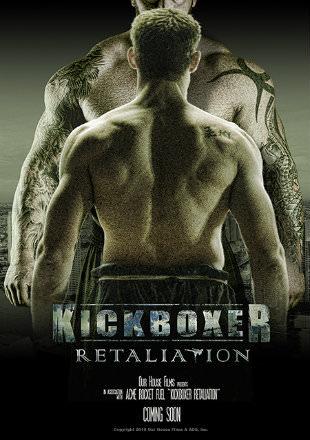 Poster of Kickboxer: Retaliation 2018 Full English Movie Download Hd 720p