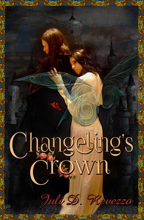 CHANGELINGS CROWN by Juli D. Revezzo, faery tale, new adult, romance
