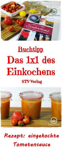 Gartenblog Topfgartenwelt Buchtipp Einkochen: 1x1 des Einkochens - mit Rezept für eingekochte Tomatensauce #einkochen #einwecken #einrexen #tomatensauce