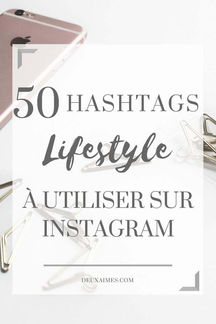 @DEUXAIMES - Sélection 50 hashtags lifestyle 2017 - instagram - Réseaux sociaux - Visibilité - astuces