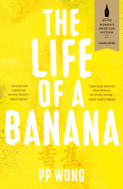 The Life of a Banana by P.P. Wong