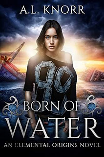 Born of Water - YA Urban Fantasy by A.L. Knorr