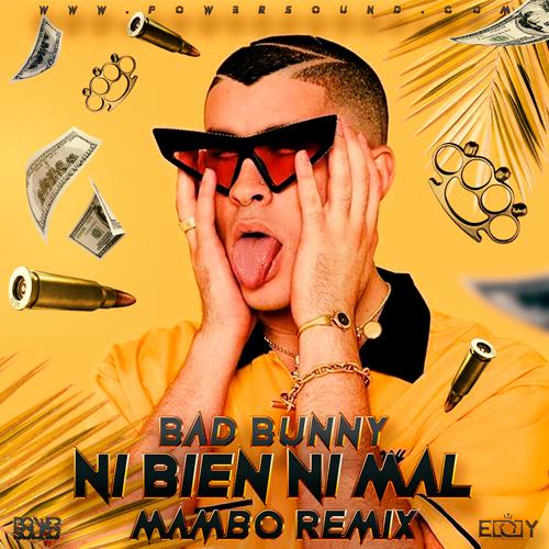 https://www.pow3rsound.com/2019/01/bad-bunny-ni-bien-ni-mal-mambo-remix.html
