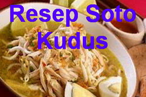 Resep Soto Ayam Kudus
