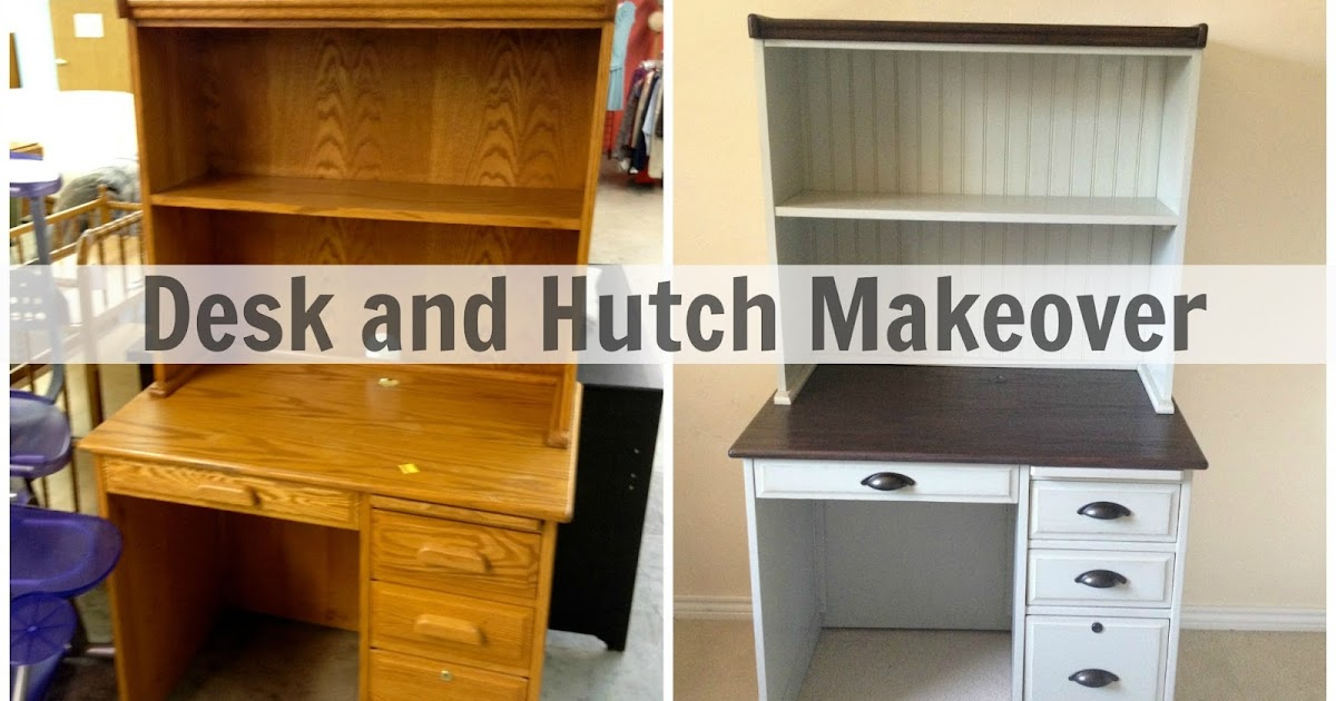 Desk And Hutch Makeover My Love 2 Create