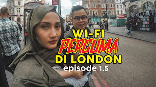 EPISODE 1.5 - DAY 1 - WI-FI PERCUMA DI LONDON