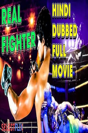 Real Fighter (2018) 300MB Full Hindi Dubbed Movie Download 480p HDRip thumbnail