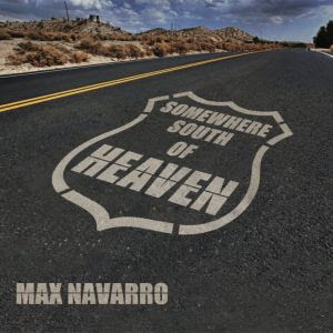 http://www.behindtheveil.hostingsiteforfree.com/index.php/reviews/new-albums/2257-max-navarro-somewhere-south-of-heaven