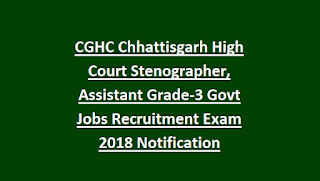 CGHC Chhattisgarh High Court Stenographer, Assistant Grade-3 Govt Jobs Recruitment Exam 2018 Notification
