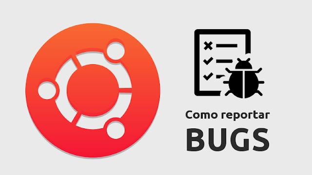 Como reportar bugs no Ubuntu