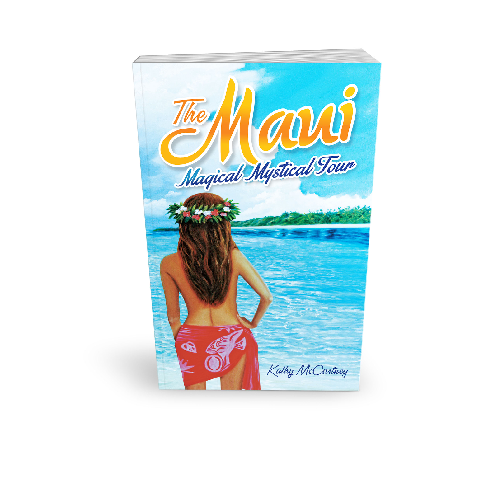The Maui Magical Mystical Tour by Kathy McCartney