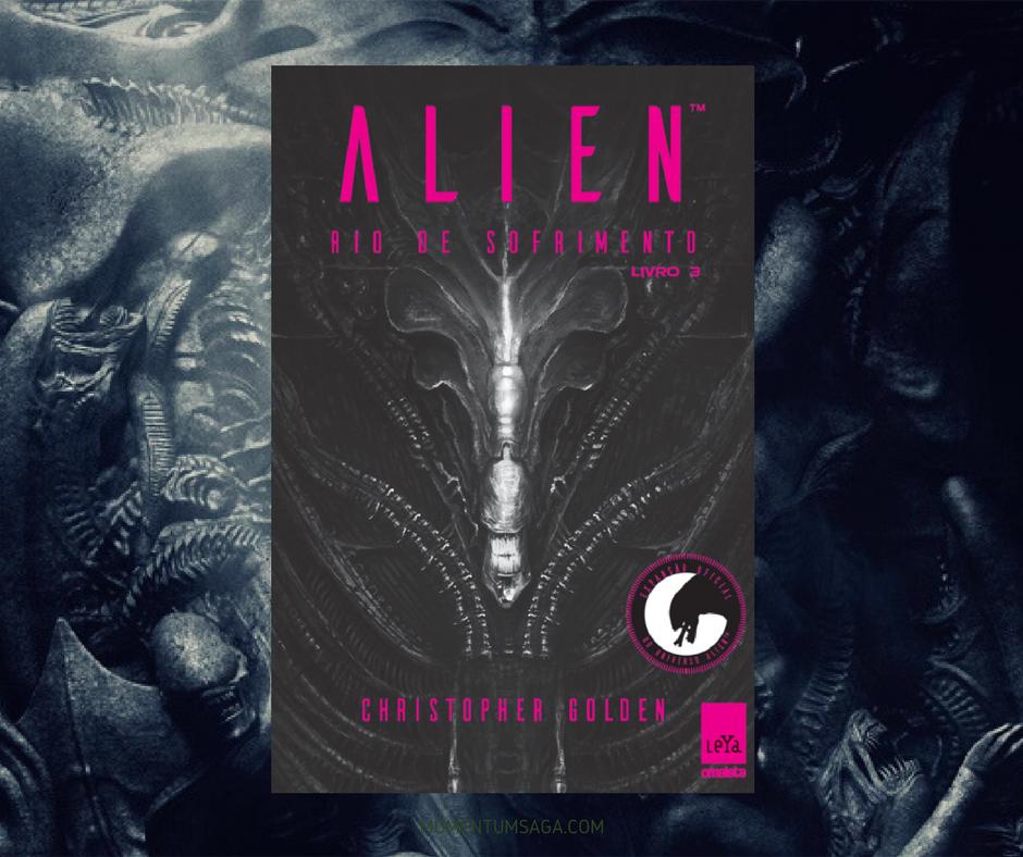 Resenha: Alien, Rio de Sofrimento, de Christopher Golden
