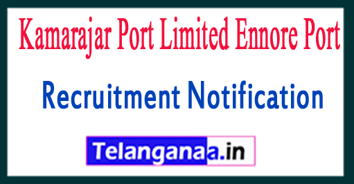 Kamarajar Port Limited Ennore Port Recruitment Notification 2017