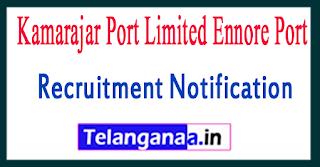 Kamarajar Port Limited Ennore Port Recruitment Notification 2017 Last Date 01-08-2017