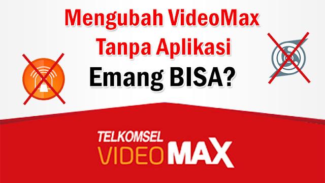 Tips Merubah Kuota Videomax Tanpa Aplikasi Terbaru 2019 Work