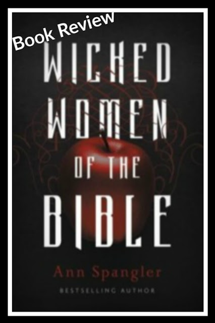 Wicked Women of the Bible by Ann Spangler