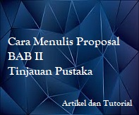 Cara-Menulis-Proposal-BAB-II-Tinjauan-Pustaka