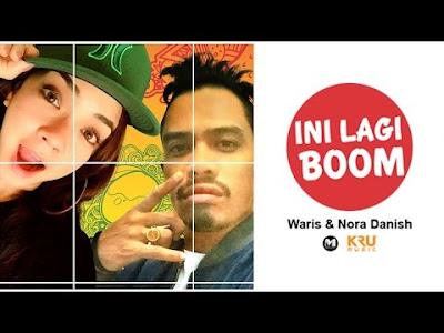 W.A.R.I.S & NORA DANISH - Ini Lagi Boom (Lirik)