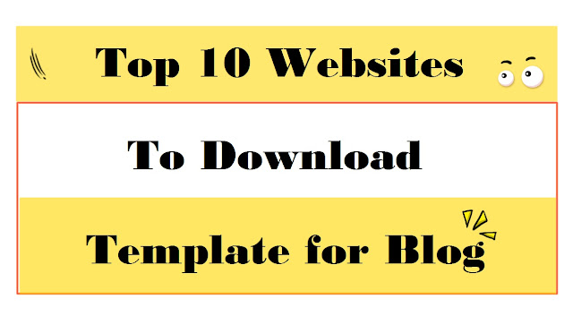 top 10 websites to download template for blog vital tech the