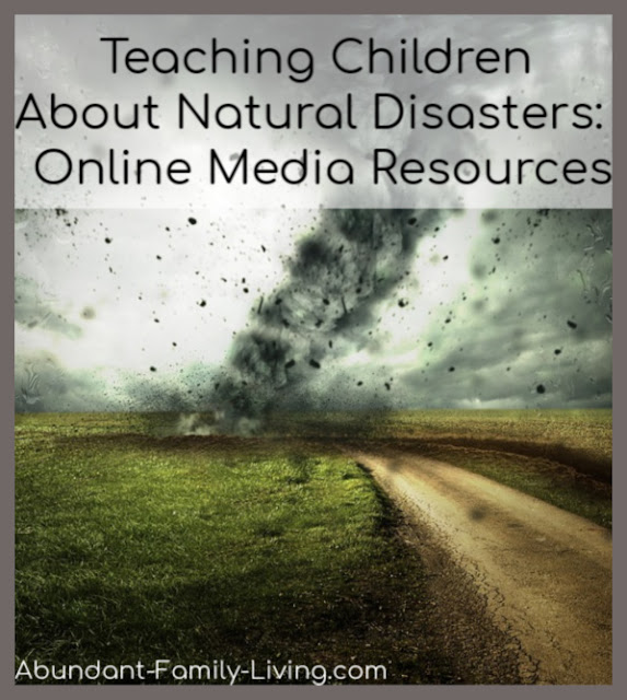 Teaching Children About Natural Disasters: Online Media Resources