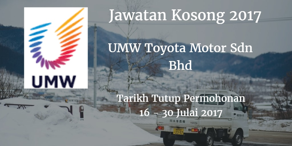 Jawatan Kosong UMW Toyota Motor Sdn Bhd 16 - 30 Julai 2017