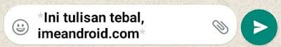 Cara menulis whatsapp Tebal,Miring [ Trik menulis WA lengkap]