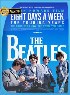 The Beatles: Eight Days a Week The Touring Years (2016) HD [1080p] Latino [GoogleDrive] SilvestreHD